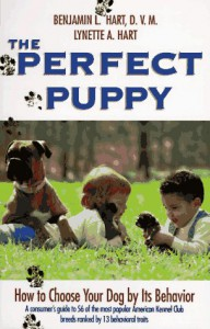 The Perfect Puppy : How To Choose Your Dog By Its Behavior - Benjamin L. Hart, Lynette A. Hart