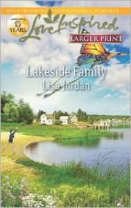Lakeside Family (Love Inspired LP Series) - Lisa Jordan