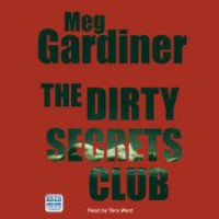 The Dirty Secrets Club - Meg Gardiner