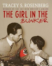 The Girl in the Bunker - Tracey S. Rosenberg