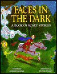 Faces in the Dark: A Book of Scary Stories - Chris Powling