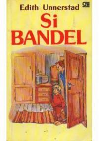 Si Bandel - Edith Unnerstad, Priscilla Tan Sioe Lan