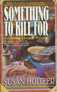 Something To Kill For: When It Comes To Garage Sales, Finding A Treasure Can Be Murder... - Susan Holtzer