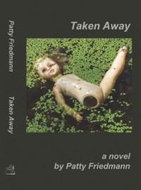 Taken Away - Patty Friedmann