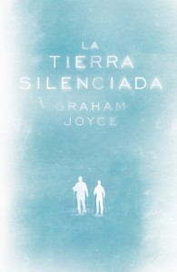 La tierra silenciada - Graham Joyce