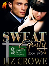 Sweat Equity (Stewart Realty) - Liz Crowe