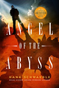 Angel of the Abyss - Hank Schwaeble