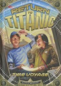 Time Voyage (Return to Titanic) - Steve Brezenoff