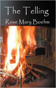 The Telling - Rose Mary Boehm