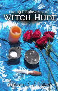 Witch Hunt (Fae of Calaveras, #2) - Kristen S. Walker
