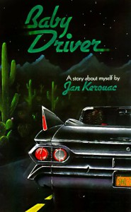 Baby Driver: A Story About Myself - Jan Kerouac