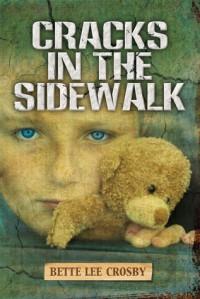 Cracks in the Sidewalk - Bette Lee Crosby