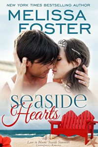 Seaside Hearts (Love in Bloom: Seaside Summers, Book 2) Contemporary Romance - Melissa Foster