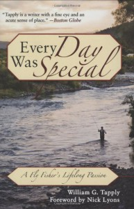 Every Day Was Special: A Fly Fisher's Lifelong Passion - William G. Tapply