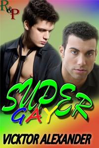 Super Gay - Vicktor Alexander