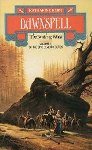 Dawnspell: The Bristling Wood (Deverry) - Katharine Kerr
