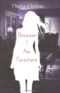 Because I am Furniture - Thalia Chaltas