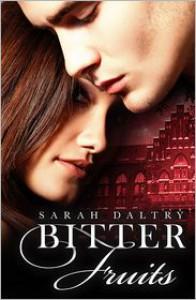 Bitter Fruits - Sarah Daltry