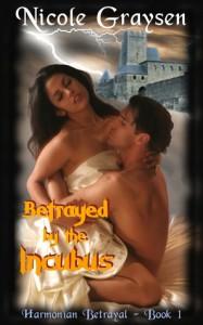 Betrayed by the Incubus (Harmonian Betrayal, #1) - Nicole Graysen
