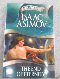 The End Of Eternity (Science Fiction Book Club 50th Anniversary Collection) - Isaac Asimov