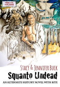 Squanto Undead: Wake the Undead Collected Edition - Stacy Buck, Jennifer Buck