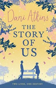 The Story Of Us - Dani Atkins