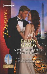 A Wedding She'll Never Forget (Harlequin Desire Series #2216) - Robyn Grady