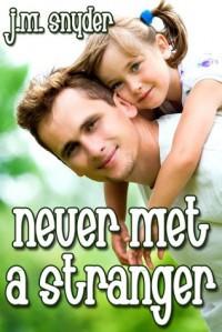 Never Met a Stranger - J.M. Snyder