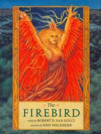 The Firebird - Robert D. San Souci, Anthony D. San Souci, Kris Waldherr