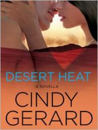 Desert Heat: A Novella - Cindy Gerard