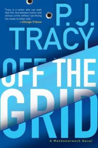 Off the Grid (Monkeewrench #6) - P.J. Tracy