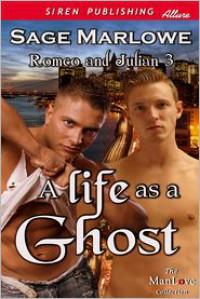 A Life as a Ghost [Romeo & Julian 3] (Siren Publishing Allure ManLove) -