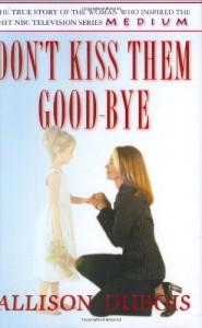 Don't Kiss Them Good-bye - Allison DuBois