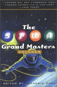 The SFWA Grand Masters 3 - Frederik Pohl, Lester del Rey, Damon Knight, A.E. van Vogt, Jack Vance