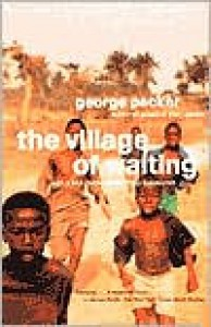 The Village of Waiting - George Packer