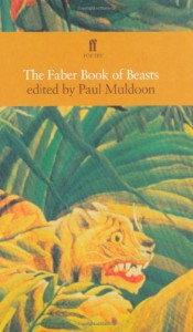 The Faber Book Of Beasts - Paul Muldoon