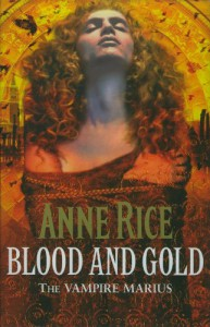 Blood and Gold: The Vampire Chronicles. (Review Copy) - Anne Rice