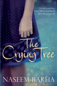 The Crying Tree - Naseem Rakha, Rakha