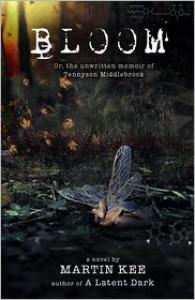 Bloom: Or, the unwritten memoir of Tennyson Middlebrook - Martin Kee,  Angela Meadon (Editor),  Kellye Parish (Editor)