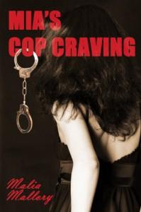 Mia's Cop Craving - Malia Mallory