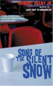 Song of the Silent Snow - Hubert Selby Jr.