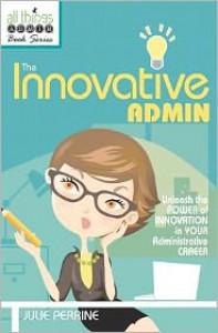 The Innovative Admin - Julie Perrine
