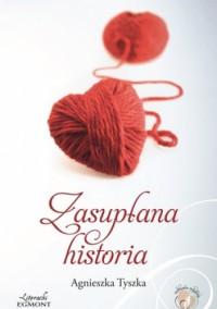 Zasupłana historia - Agnieszka Tyszka