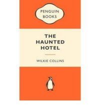 The Haunted Hotel (Popular Penguins) - Wilkie Collins