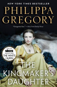 The Kingmaker's Daughter (Cousins' War) - Philippa Gregory