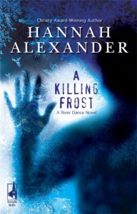 A Killing Frost (River Dance, #1) (Love Inspired Suspense) - Hannah Alexander