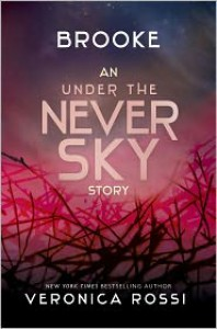 Brooke (Under the Never Sky, #2.5) - Veronica Rossi