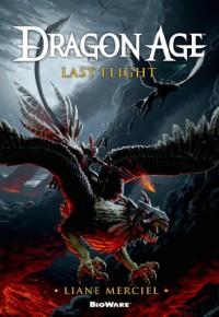 Dragon Age: Last Flight - Liane Merciel