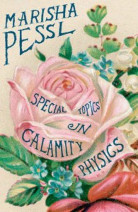 Special Topics In Calamity Physics - Marisha Pessl