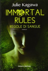 Immortal rules: Regole di sangue - Julie Kagawa